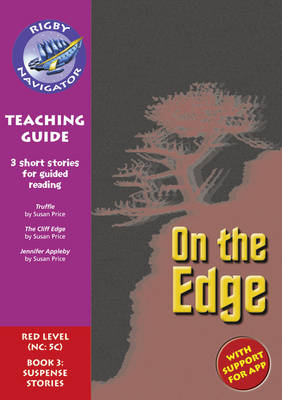 Navigator New Guided Reading Fiction Year 6, On the Edge Teaching Guide by Christine Jenkins