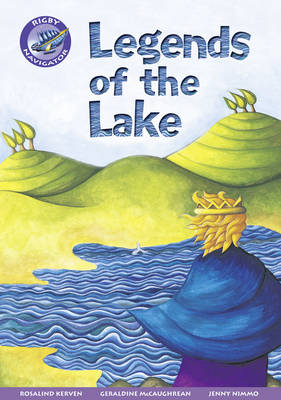 Navigator New Guided Reading Fiction Year 3, Legends of the Lake by Rosalind Kerven, Geraldine McCaughrean, Jenny Nimmo