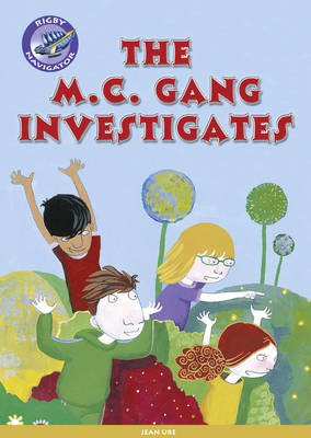 Navigator New Guided Reading Fiction Year 3, the MC Gang Investigates by Jean Ure