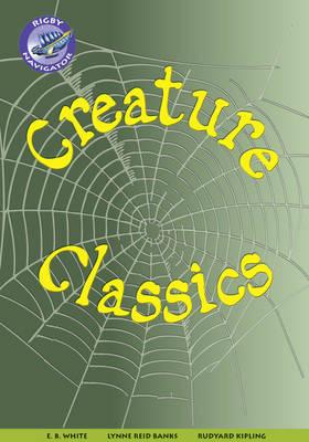 Navigator New Guided Reading Fiction Year 6, Creature Classics by E. B. White, Lynne Reid Banks, Rudyard Kipling