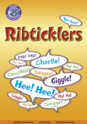 Navigator New Guided Reading Fiction Year 6, Ribticklers by Robert Swindells, Anne Fine, Terence Blacker