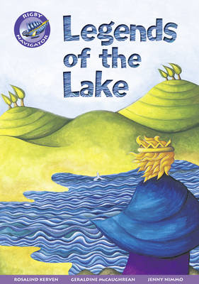 Navigator New Guided Reading Fiction Year 3, Legends of the Lake GRP by Rosalind Kerven, Geraldine McCaughrean, Jenny Nimmo, Christine Jenkins