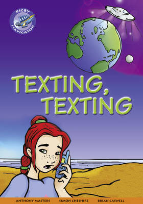 Navigator New Guided Reading Fiction Year 4, Texting, Texting GRP by Anthony Masters, Simon Cheshire, Brian Caswell, Christine Jenkins