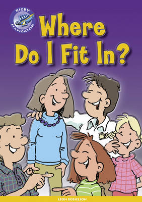 Navigator New Guided Reading Fiction Year 4, Where Do I Fit In? GRP by Leon Rosselson, Christine Jenkins