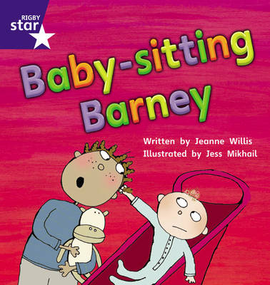 Star Phonics: Baby-Sitting Barney (Phase 5) by Jeanne Willis