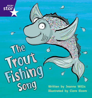 Star Phonics: The Trout Fishing Song (Phase 5) by Jeanne Willis
