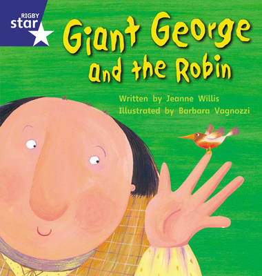 Star Phonics: Giant George and the Robin (Phase 5) by Jeanne Willis