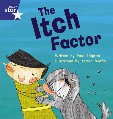 Star Phonics: The Itch Factor (Phase 5) by Paul Shipton