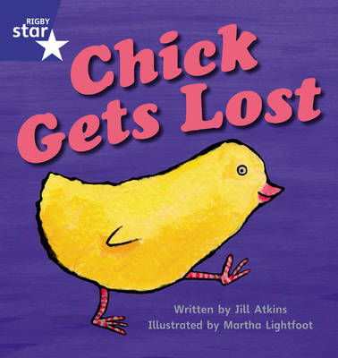 Star Phonics Set 8 Chick Gets Lost by Jill Atkins