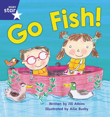 Star Phonics Set 9 Go Fish! by Jill Atkins