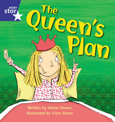Star Phonics Set 9 The Queen's Plan by Alison Hawes