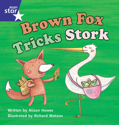 Star Phonics Set 10: Brown Fox Tricks Stork by Alison Hawes