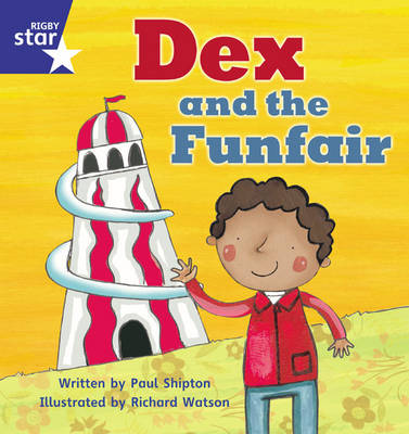 Star Phonicst Set 11 Dex and the Funfair by Paul Shipton