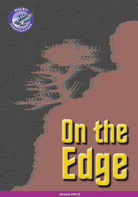 Navigator New Guided Reading Fiction Year 6, on the Edge GRP by Susan Price, Christine Jenkins