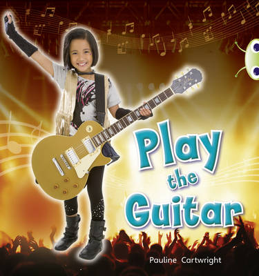 Play the Guitar (Blue C) NF by Pauline Cartwright