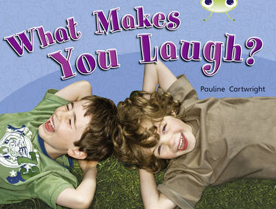 BC NF Green A/1B What Makes You Laugh? by Pauline Cartwright