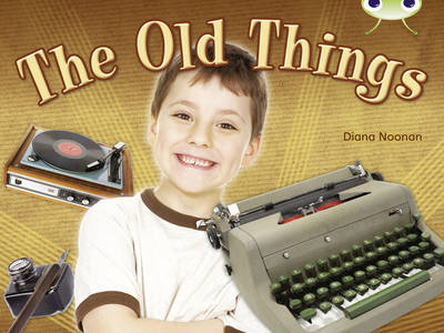 The Old Things (Green C) NF by Diana Noonan