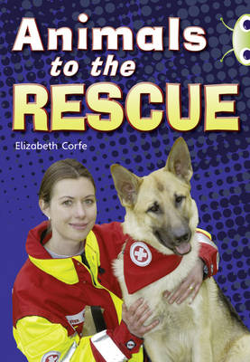 Animals to the Rescue (Gold B) NF by Elizabeth Corfe