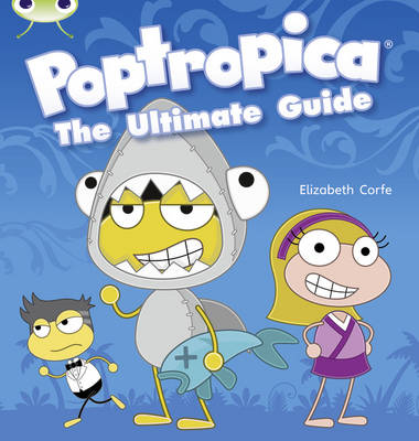 Poptropica: The Ultimate Guide (Lime A) NF by Elizabeth Corfe