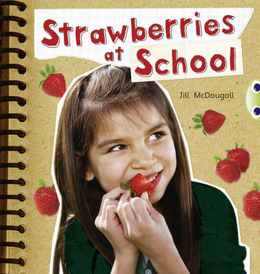 BC NF Orange A/1A Strawberries at School by Jill McDougall