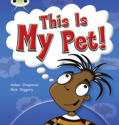 This is My Pet (Yellow B) NF by Helen Chapman
