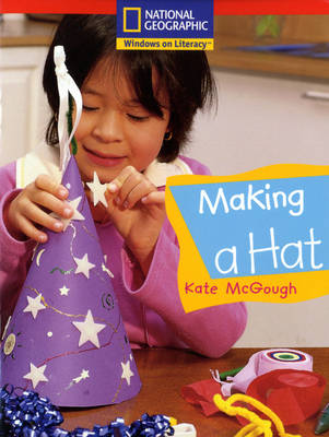National Geographic Reception Red Independent Reader: Making a Hat by