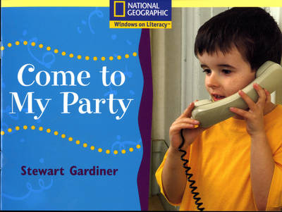 National Geographic Year 1 Yellow Independent Reader: Come to My Party by