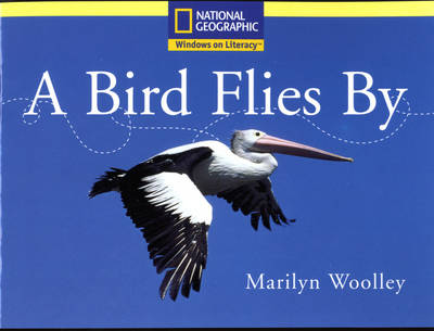 National Geographic Year 1 Yellow Independent Reader: A Bird Flies by by
