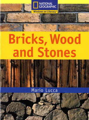 National Geographic Year 1 Yellow Independent Reader: Bricks, Wood and Stones by