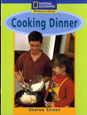 National Geographic Year 1 Blue Guided Reader: Cooking Dinner by