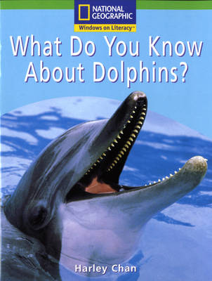 National Geographic Year 1 Green Guided Reader: What Do You Know About Dolphins? by