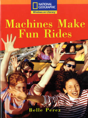 National Geographic Year 2 Orange Guided Reader: Machines Make Fun Rides by