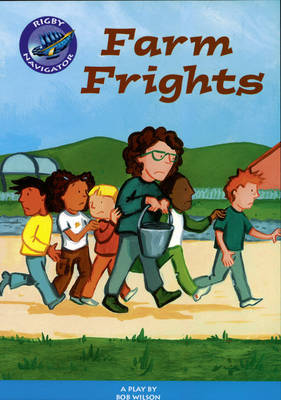 Navigator Farm Frights Guided Reading Pack by Bob Wilson