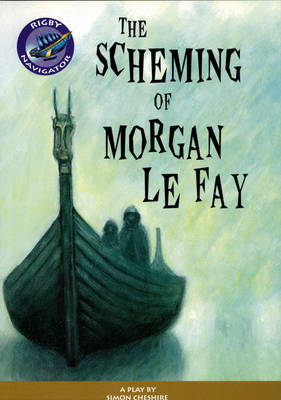 Navigator: The Scheming of Morgan le Fay Guided Reading Pack by Chris Buckton