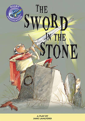 Navigator Plays: Year 6 Red Level the Sword in the Stone Single by Jane Langford