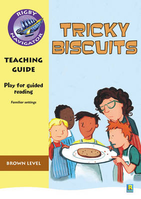 Navigator Plays: Year 3 Brown Level Tricky Biscuits Teacher Notes by Jean Kendall
