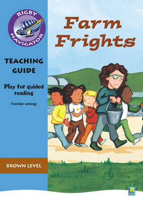 Navigator Plays: Year 3 Brown Level Farm Frights Teacher Notes by