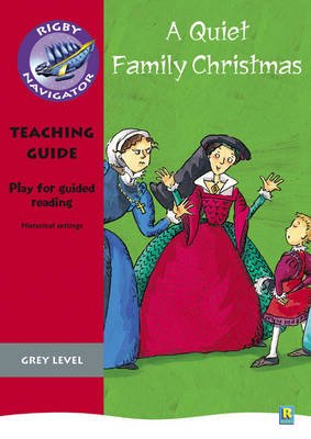 Navigator Plays: Year 4 Grey Level a Quiet Family Christmas Teacher Notes by Chris Buckton