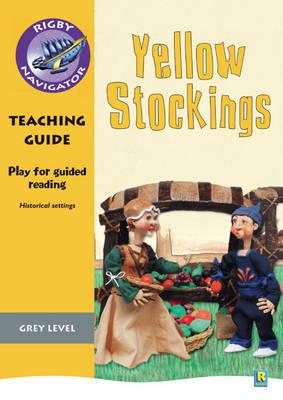 Navigator Plays: Year 4 Grey Level Yellow Stockings Teacher Notes by Julia Donaldson