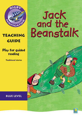 Navigator Plays: Year 5 Blue Level Jack and the Beanstalk Teacher Notes by Chris Buckton