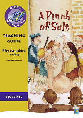 Navigator Plays: Year 4 Blue Level a Pinch of Salt Teacher Notes by Chris Buckton