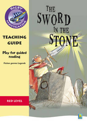 Navigator Plays: Year 6 Red Level the Sword in the Stone Teacher Notes by Chris Buckton