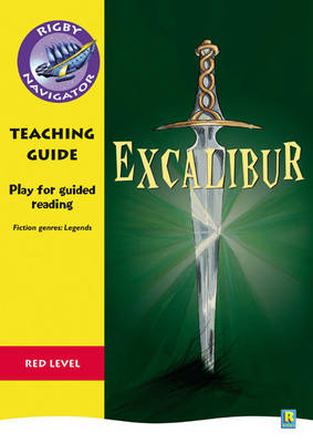 Navigator Plays: Year 6 Red Level Excalibur Teacher Notes by Chris Buckton