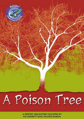 Navigator Poetry: Year 5 Blue Level a Poison Tree by