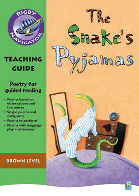 Navigator Poetry: Year 3 Brown Level Snake's Pyjamas Teacher Notes by Chris Buckton