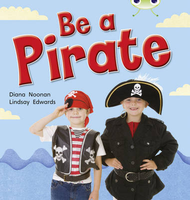 Be a Pirate Non-Fiction Red B (KS1) by Diana Noonan