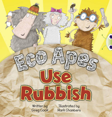 Eco Apes Use Rubbish Red A (KS1) by Greg Cook