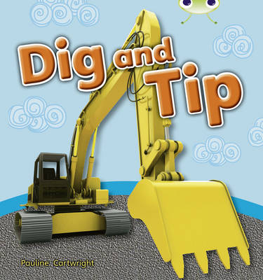 Bug Club Non-fiction Pink A Dig and Tip 6-pack by Pauline Cartwright