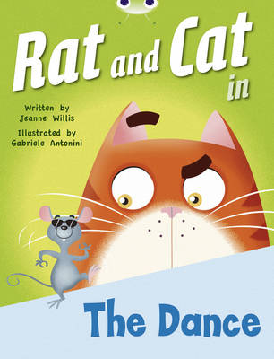 Bug Club Red B (KS1) Rat and Cat in the Dance Red B (KS1) by Jeanne Willis