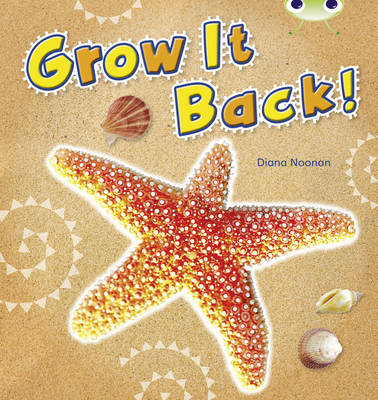 Grow it Back Non-Fiction Blue (KS1) A/1b by Diana Noonan